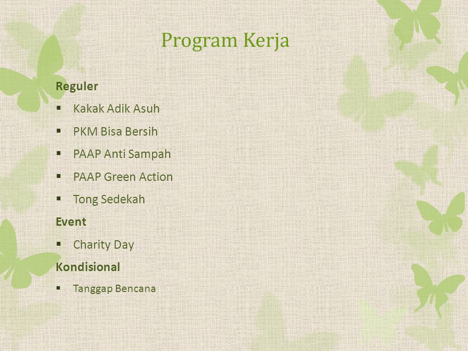 Program Kerja Reguler  Kakak Adik Asuh  PKM Bisa Bersih  PAAP Anti Sampah  PAAP Green Action  Tong Sedekah Event  Charity Day Kondisional  Tanggap Bencana