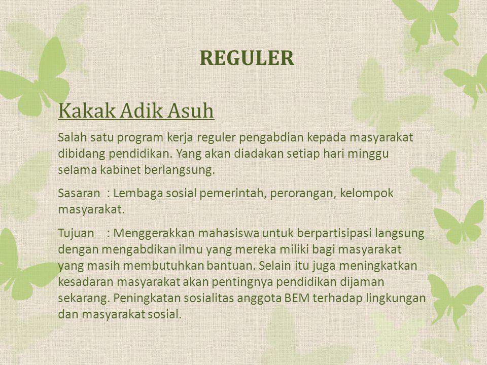 Kakak Adik Asuh Salah satu program kerja reguler pengabdian kepada masyarakat dibidang pendidikan.