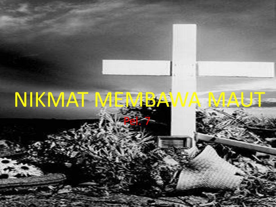 NIKMAT MEMBAWA MAUT Pel. 7