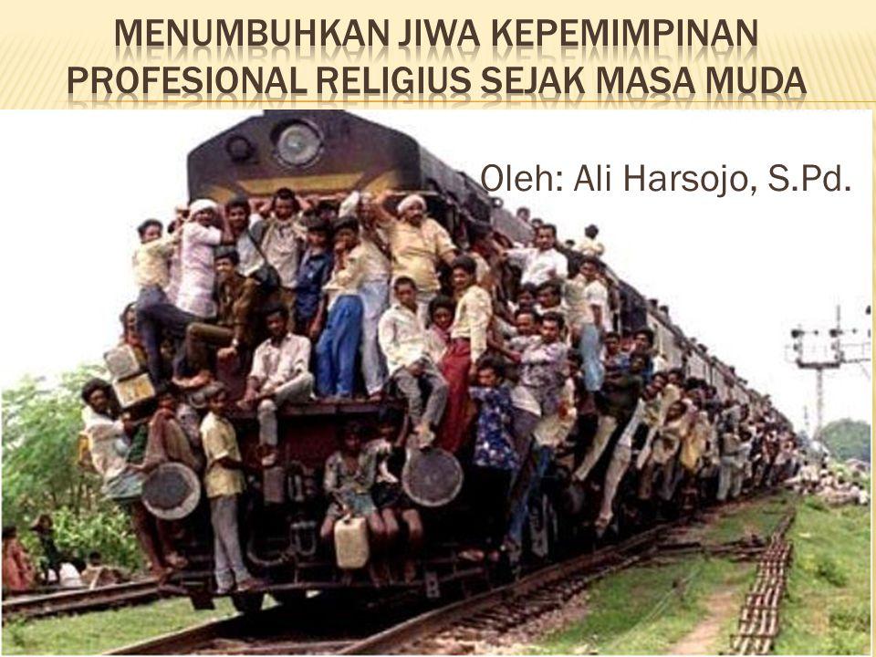 Oleh: Ali Harsojo, S.Pd.