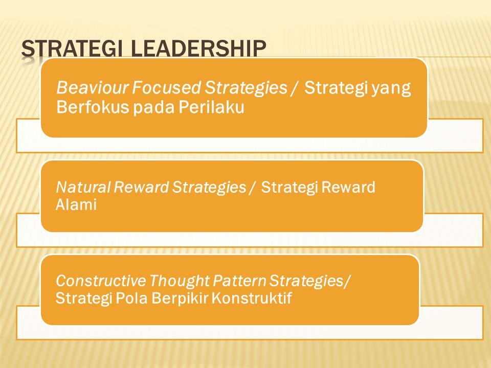 Beaviour Focused Strategies / Strategi yang Berfokus pada Perilaku Natural Reward Strategies / Strategi Reward Alami Constructive Thought Pattern Stra