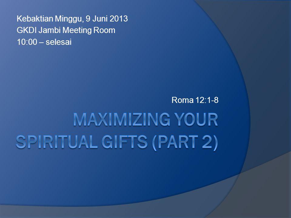 Kebaktian Minggu, 9 Juni 2013 GKDI Jambi Meeting Room 10:00 – selesai Roma 12:1-8