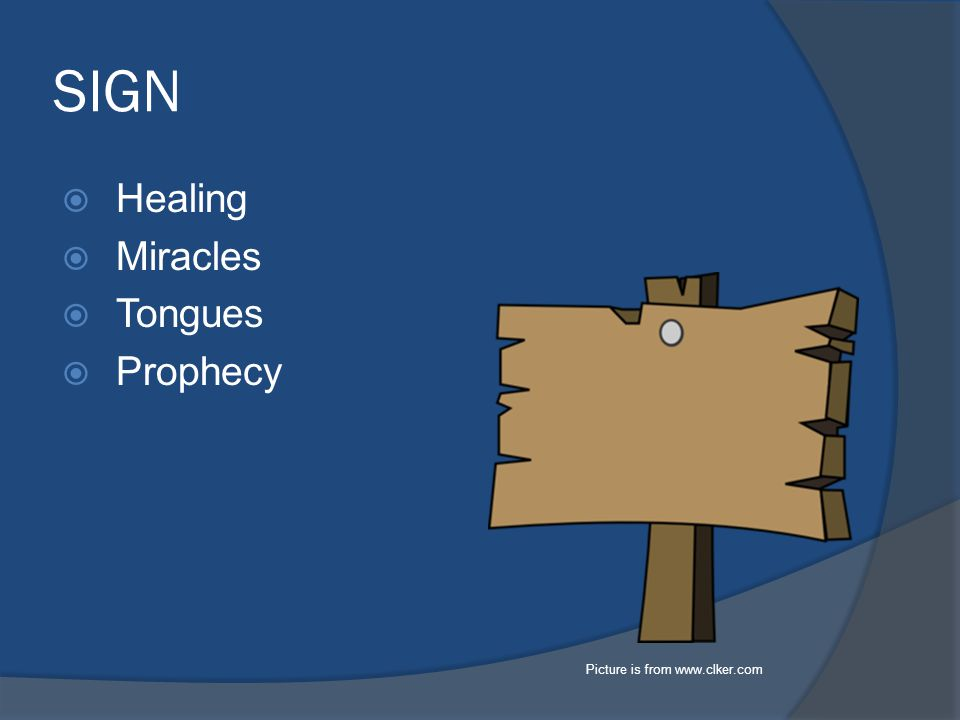 SIGN  Healing  Miracles  Tongues  Prophecy Picture is from www.clker.com