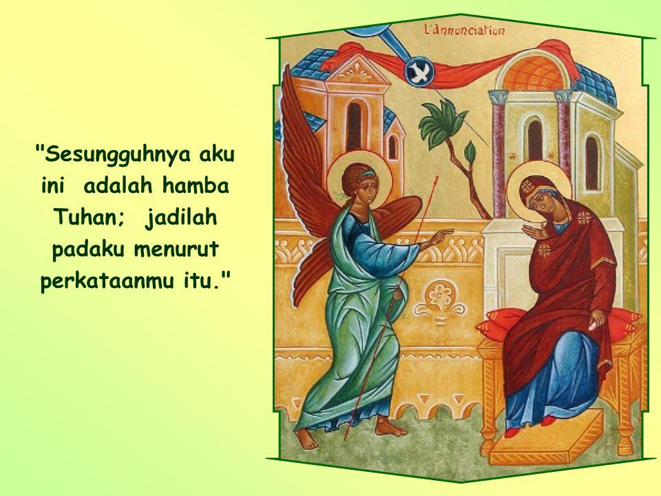 Namun, agar rencana Allah dapat terwujud sepenuhnya, Allah meminta persetujuanku, persetujuanmu, sebagaimana Dia telah memintanya kepada Maria. Hanya