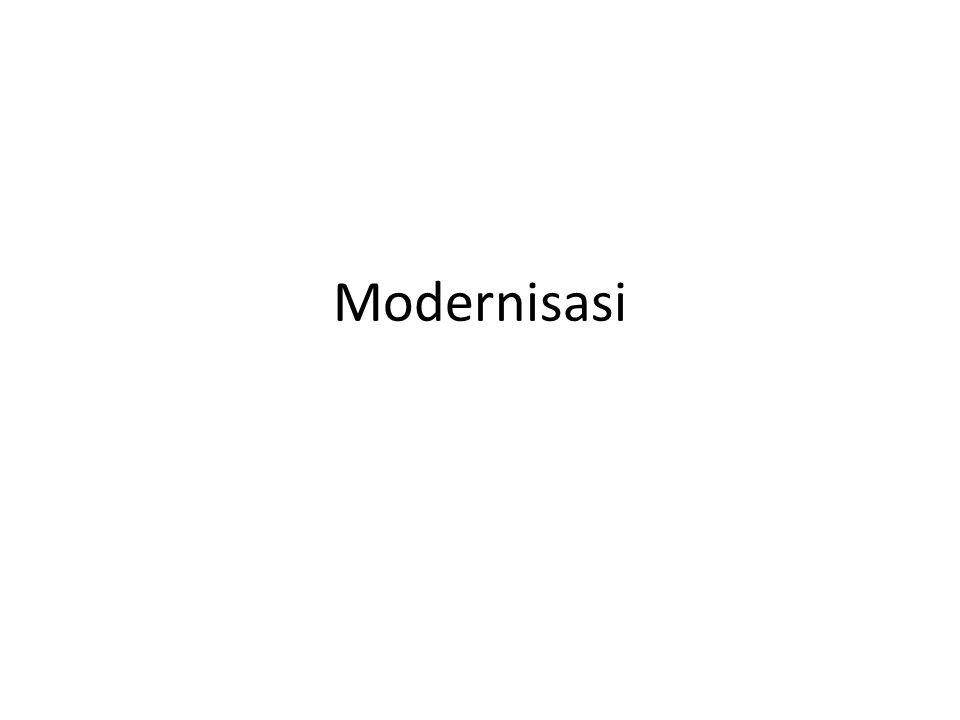 • Pengertian modernisasi mencakup suatu transformasi total kehidupan bersama yang tradisional atau pra modern dalam arti teknologi serta organisasi sosial, ke arah pola- pola ekonomi dan politis yang menjadi ciri negara-negara barat yang stabil.