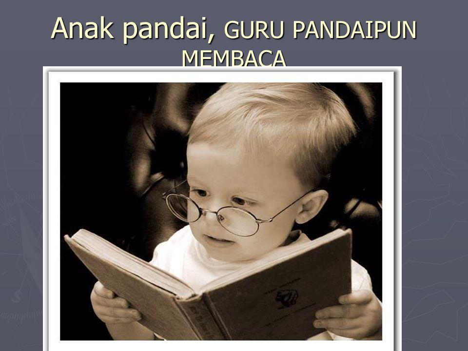 Anak pandai, GURU PANDAIPUN MEMBACA