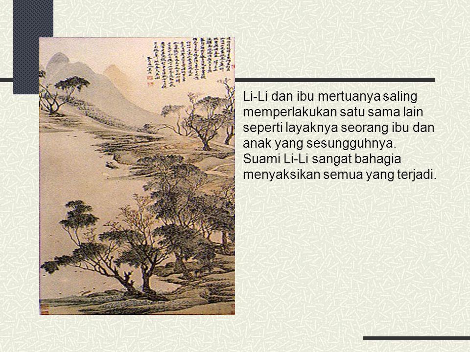 Li-Li dan ibu mertuanya saling memperlakukan satu sama lain seperti layaknya seorang ibu dan anak yang sesungguhnya. Suami Li-Li sangat bahagia menyak