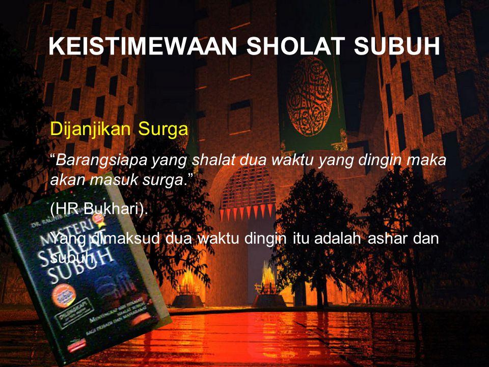 Sholat Subuh merupakan sumber dari segala sumber cahaya di hari Kiamat saat semua sumber cahaya di dunia akan padam.