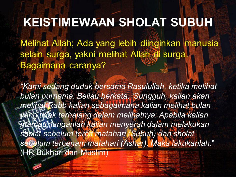 Dijanjikan Surga Barangsiapa yang shalat dua waktu yang dingin maka akan masuk surga. (HR Bukhari).