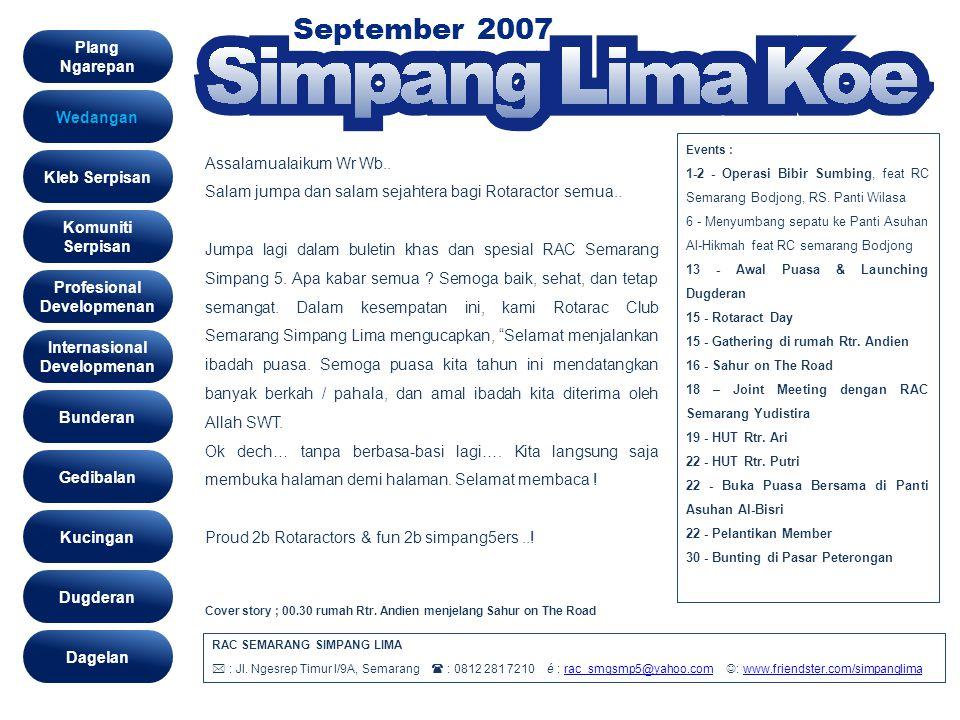 September 2007 Kleb serpis Rotaract Day & Gathering RACSL (15 September 07) Bertepatan dengan rotaract day, kita menyeleng- garakan gathering di rumah Rtr.