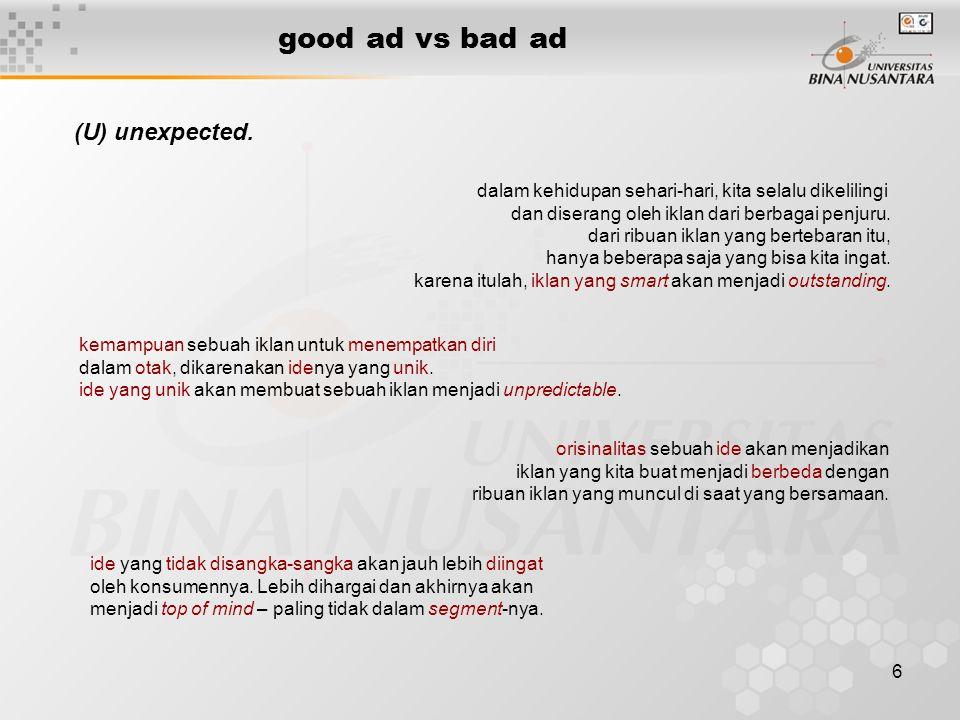 7 good ad vs bad ad (P) persuasive.persuasive sering juga disebut dengan daya bujuk.