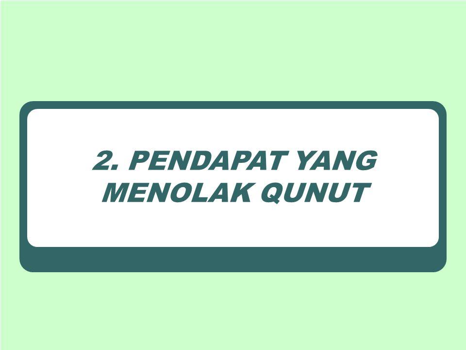 2. PENDAPAT YANG MENOLAK QUNUT
