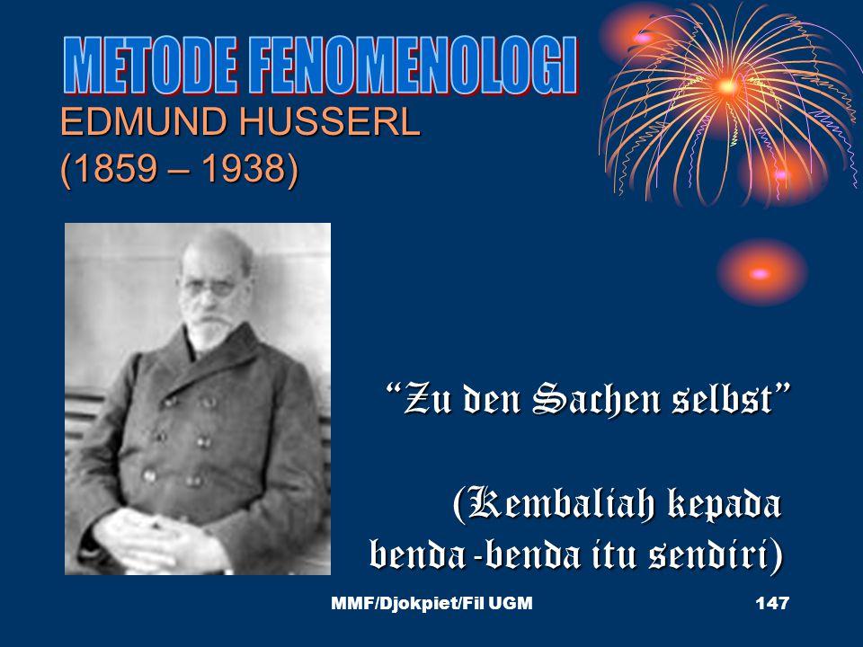 "EDMUND HUSSERL (1859 – 1938) ""Zu den Sachen selbst"" (Kembaliah kepada benda-benda itu sendiri) 147MMF/Djokpiet/Fil UGM"