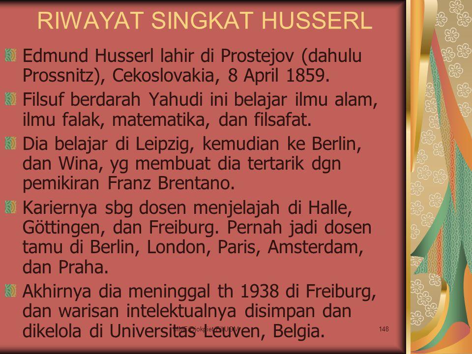 RIWAYAT SINGKAT HUSSERL Edmund Husserl lahir di Prostejov (dahulu Prossnitz), Cekoslovakia, 8 April 1859. Filsuf berdarah Yahudi ini belajar ilmu alam