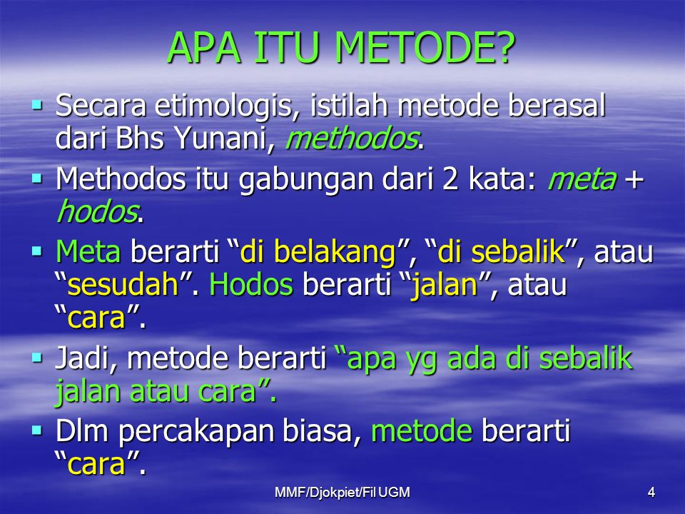 METODENYA: DIALEKTIKA  Dialektika berasal dari kata Yunanai dialego (  artinya seni berbincang-bincang .