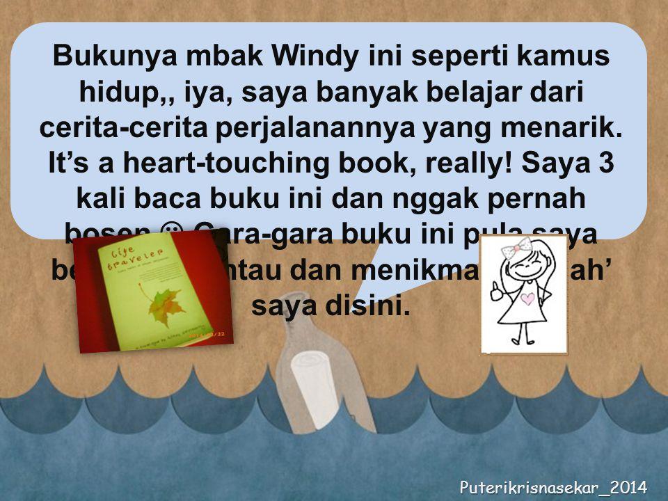 Bukunya mbak Windy ini seperti kamus hidup,, iya, saya banyak belajar dari cerita-cerita perjalanannya yang menarik.
