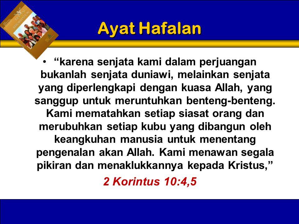 """Ayat Hafalan •""""karena senjata kami dalam perjuangan bukanlah senjata duniawi, melainkan senjata yang diperlengkapi dengan kuasa Allah, yang sanggup un"""