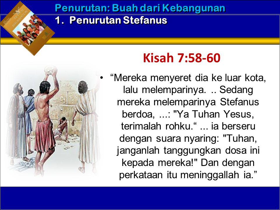 """•""""Mereka menyeret dia ke luar kota, lalu melemparinya... Sedang mereka melemparinya Stefanus berdoa,...:"""