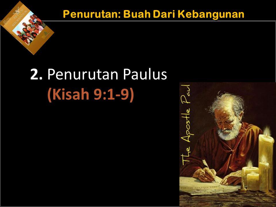 b b Understand the purposes of marriage Penurutan: Buah Dari Kebangunan 2. Penurutan Paulus (Kisah 9:1-9)