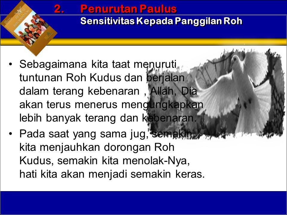 •Sebagaimana kita taat menuruti tuntunan Roh Kudus dan berjalan dalam terang kebenaran, Allah, Dia akan terus menerus mengungkapkan lebih banyak teran