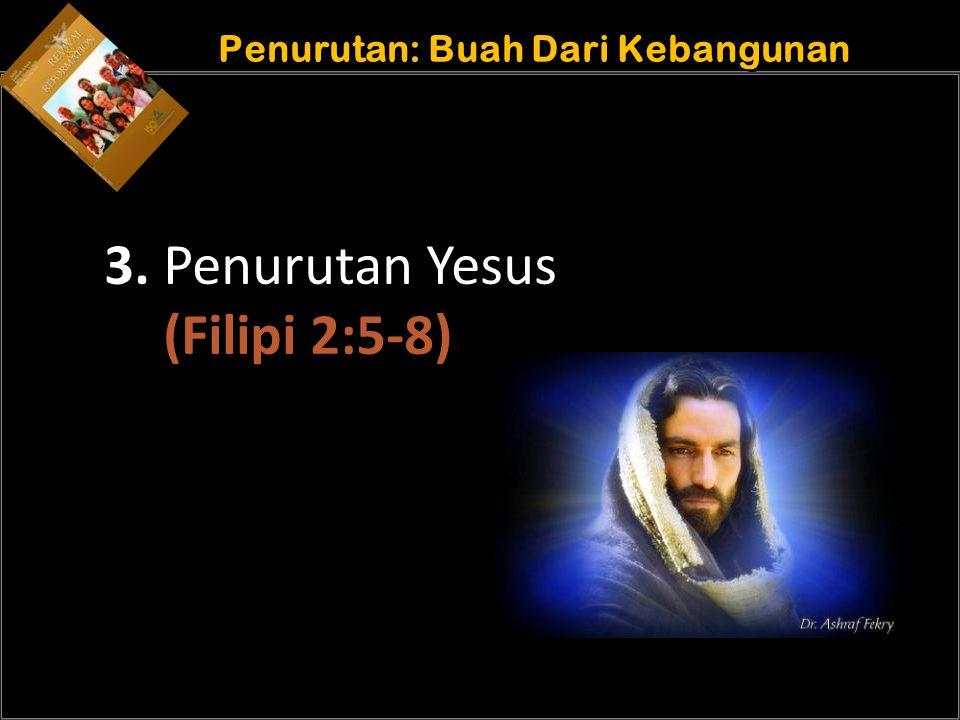 b b Understand the purposes of marriage Penurutan: Buah Dari Kebangunan 3. Penurutan Yesus (Filipi 2:5-8)