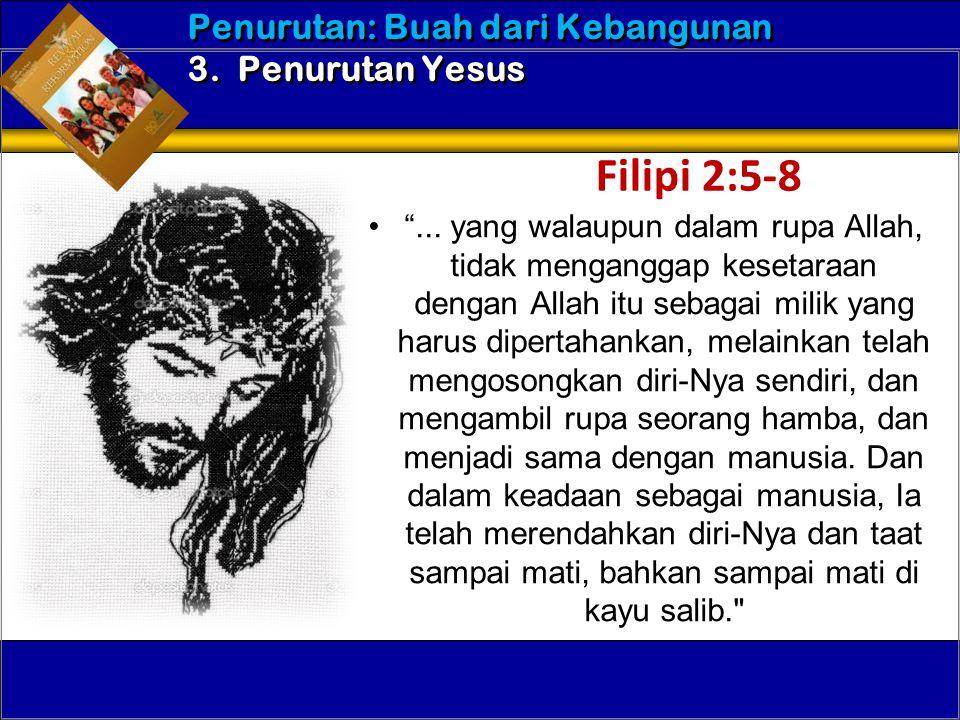 """•""""... yang walaupun dalam rupa Allah, tidak menganggap kesetaraan dengan Allah itu sebagai milik yang harus dipertahankan, melainkan telah mengosongka"""