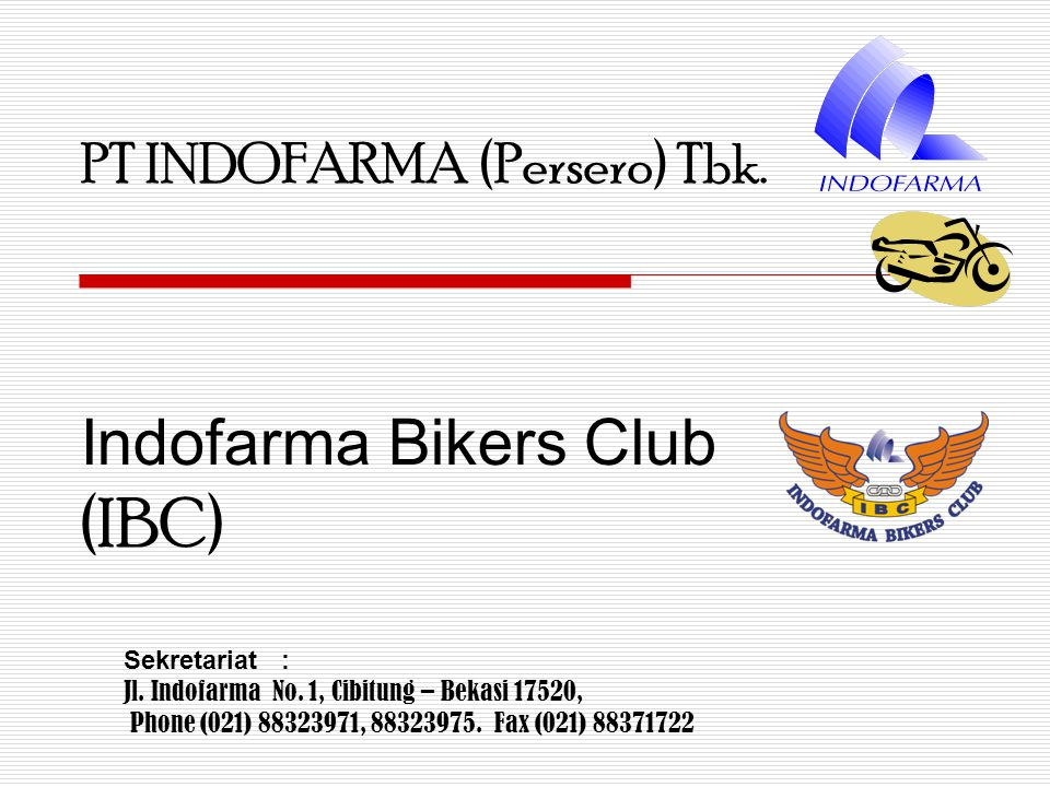 Latar belakang  Indofarma Bikers Club (IBC) adalah komunitas yang dibentuk oleh insan Indofarma yang memiliki tujuan dasar untuk menyalurkan hobi yang sama dalam berkendara khususnya sepeda motor.