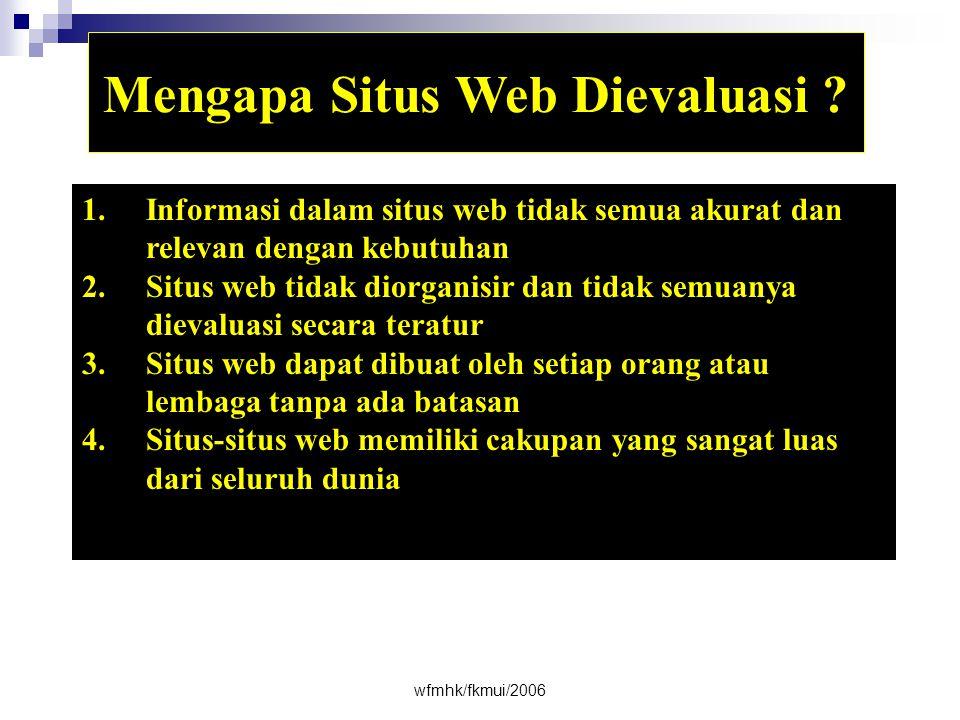 wfmhk/fkmui/2006 Mengapa Situs Web Dievaluasi .