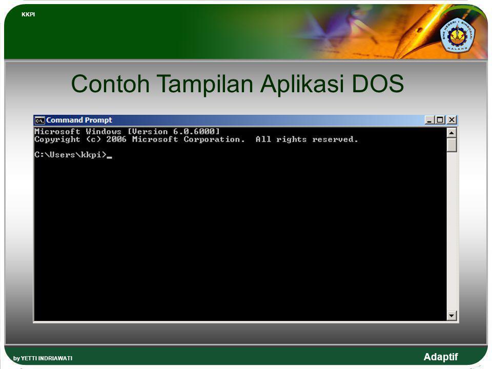 Adaptif by YETTI INDRIAWATI KKPI Contoh Tampilan Aplikasi DOS