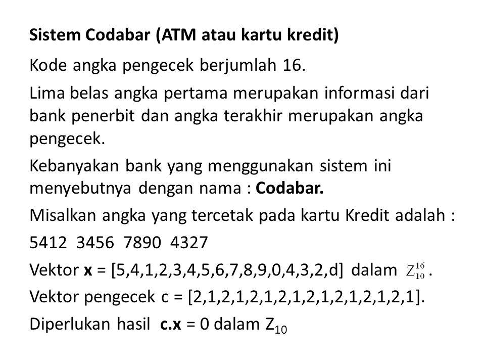 Sistem Codabar (ATM atau kartu kredit) Kode angka pengecek berjumlah 16. Lima belas angka pertama merupakan informasi dari bank penerbit dan angka ter