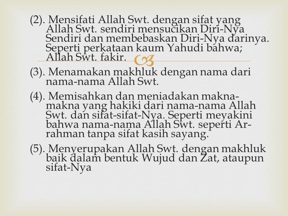   at-Ta'thil, yaitu mengosongkan dan menghilangkan makna yang dimaksud oleh nash-nash Al-Qur an dan hadits.