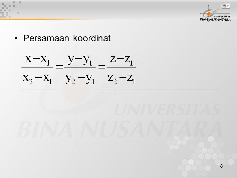 18 •Persamaan koordinat