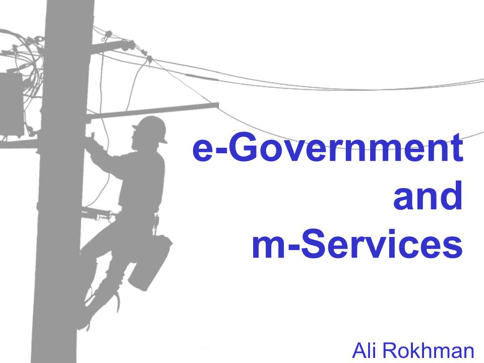 e-Government and m-Services Ali Rokhman