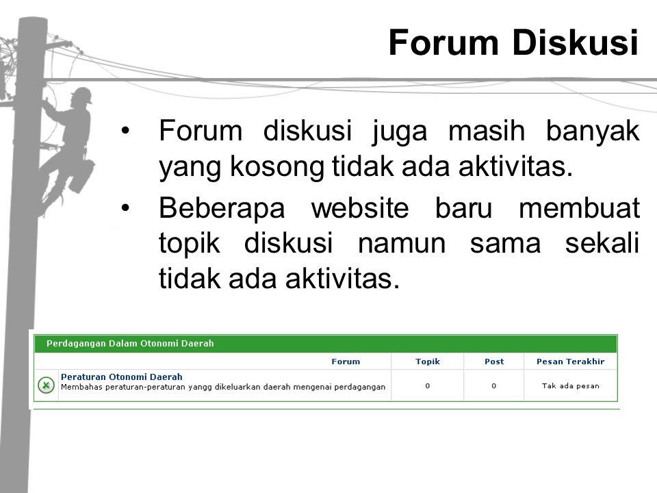 Forum Diskusi •Forum diskusi juga masih banyak yang kosong tidak ada aktivitas. •Beberapa website baru membuat topik diskusi namun sama sekali tidak a