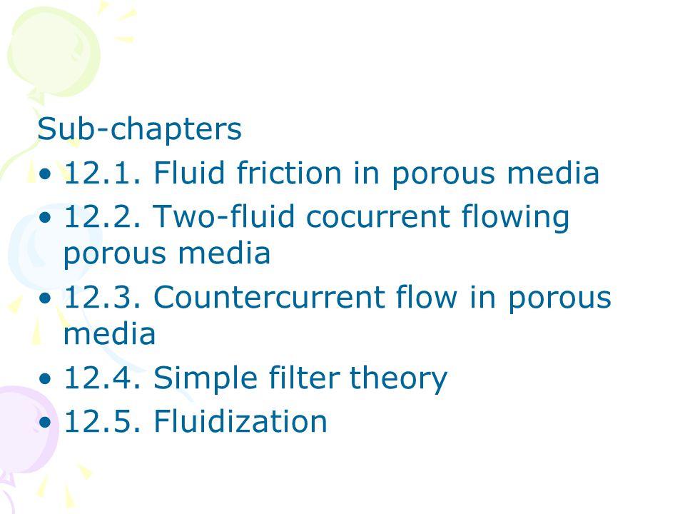 •Dari deskripsi fisik dapat disimpulkan bahwa suatu partikel fluida berhenti bergerak bila – gaya pemindah fluida (gradien tekanan x panjang butiran x area penampang  aliran) = gaya tegangan permukaan (tegangan permukaan/radius butiran x area penampang  aliran)