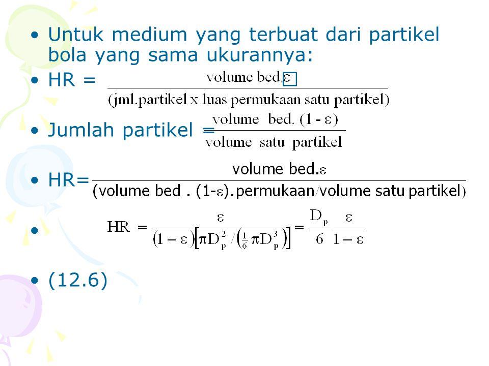 •Jika dimasukkan (Pers 6.16) ke definisi friction factor interstitial dan Re interstitial di mana D = 4 x HR dan V I = V s /: • (12.7) • (12.8) •Untuk memperoleh rumus kerja dari Pers 12.7 dan 12.8, konstanta 1/3 dan 2/3 ditiadakan dari Pers 12.7 dan 12.8 sehingga: