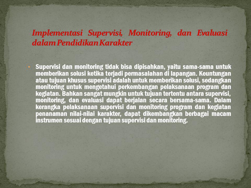 • Supervisi dan monitoring tidak bisa dipisahkan, yaitu sama-sama untuk memberikan solusi ketika terjadi permasalahan di lapangan.