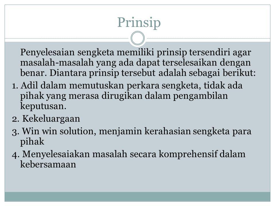 Prinsip Penyelesaian sengketa memiliki prinsip tersendiri agar masalah-masalah yang ada dapat terselesaikan dengan benar.