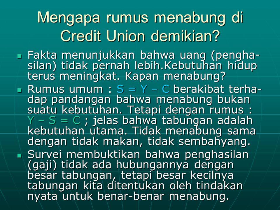 Mengapa rumus menabung di Credit Union demikian.