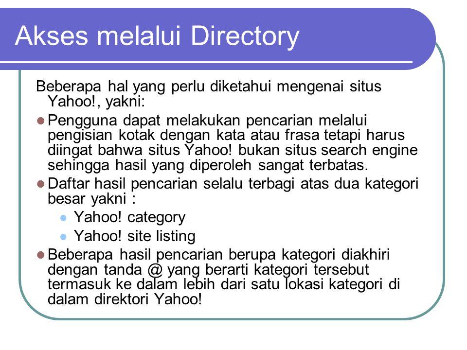 Beberapa hal yang perlu diketahui mengenai situs Yahoo!, yakni:  Pengguna dapat melakukan pencarian melalui pengisian kotak dengan kata atau frasa tetapi harus diingat bahwa situs Yahoo.