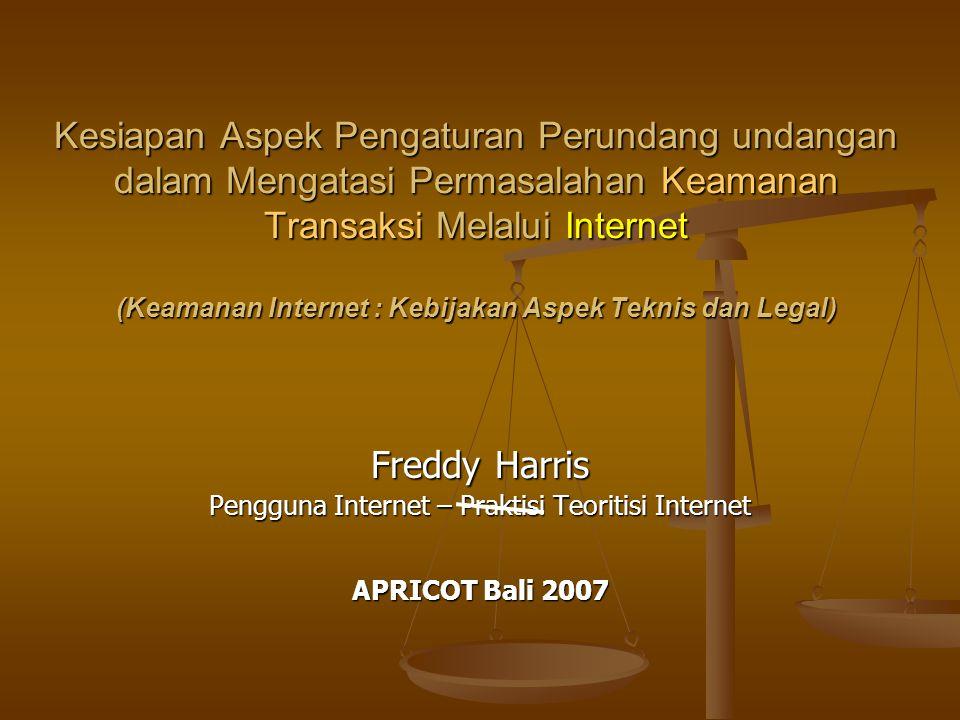 Kesiapan Aspek Pengaturan Perundang undangan dalam Mengatasi Permasalahan Keamanan Transaksi Melalui Internet (Keamanan Internet : Kebijakan Aspek Tek