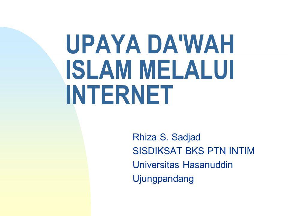 UPAYA DA WAH ISLAM MELALUI INTERNET Rhiza S.