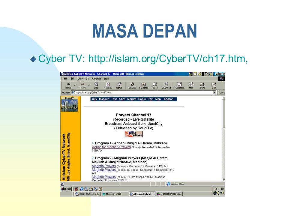 n Audio dan Video TELE-CONFERENCING n TARBIYAH ON LINE: u http://www.iiu.edu.my/ u http://www.iiu.edu.my/ttc/Tmanual_home.htm n SQL: Database + Internet MASA DEPAN