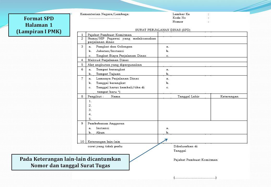 Format SPD Halaman 1 (Lampiran I PMK) Pada Keterangan lain-lain dicantumkan Nomor dan tanggal Surat Tugas