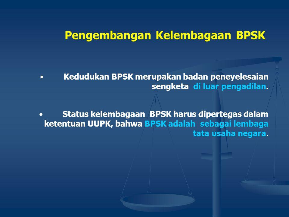 •Jika putusan BPSK tidak dijalankan oleh pelaku usaha maka BPSK melaporkan kepada penyidik untuk diproses sesuai dengan ketentuan hukum pidana. •Oleh