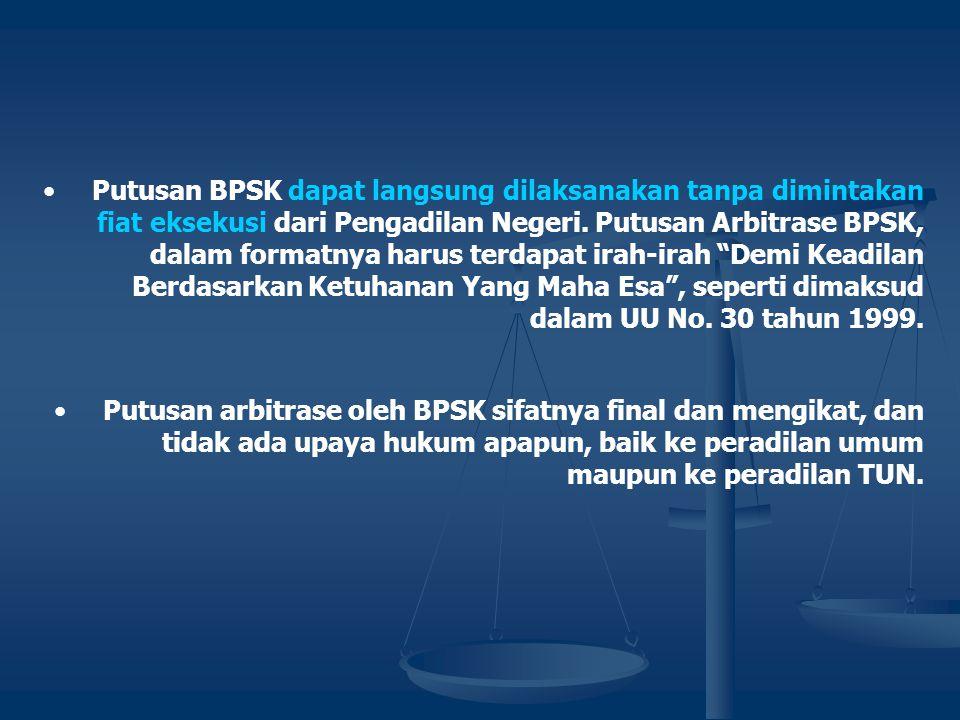 "Pengembangan Kelembagaan BPSK •Untuk selanjutnya posisi kelembagaan BPSK perlu dikaji lebih lanjut ""aturan pelaksanaan"" yang berlaku (terkait dengan U"