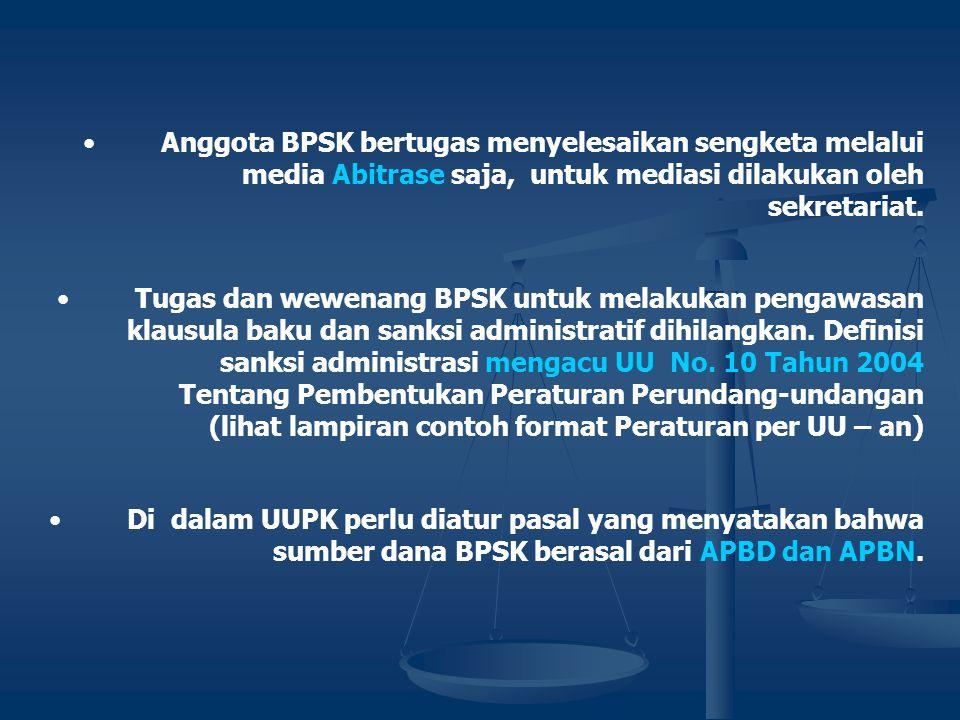 •Jika putusan BPSK tidak dijalankan oleh pelaku usaha maka BPSK melaporkan kepada penyidik untuk diproses sesuai dengan ketentuan hukum pidana. •Dalam