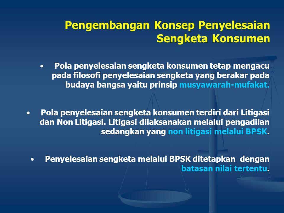 Gugatan Konsumen melalui BPSK PutusanBPSK 21harikerja Pelaku Usaha menerima putusan 7 hari kerja Pelaku Usaha wajib melaksanakan putusan 14harikerja P