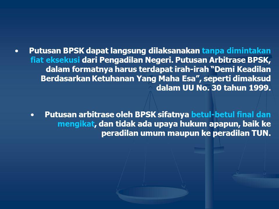 •Jenis penyelesaian sengketa yang akan dilaksanakan di BPSK disepakati ada dua macam saja yaitu Mediasi dan Arbitrase •Penyelesaian sengketa melalui M