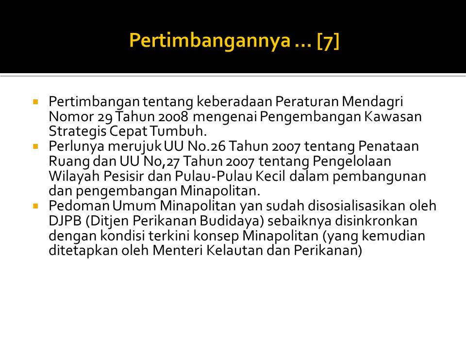  Pertimbangan tentang keberadaan Peraturan Mendagri Nomor 29 Tahun 2008 mengenai Pengembangan Kawasan Strategis Cepat Tumbuh.